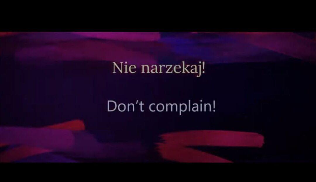 """""""Nie narzekaj"""""""